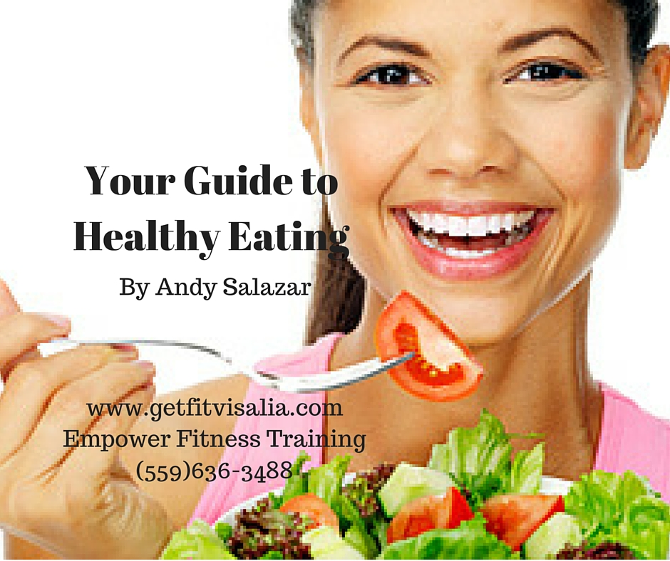 Your Healthy Eating Guide - Visalia Personal Trainer ...